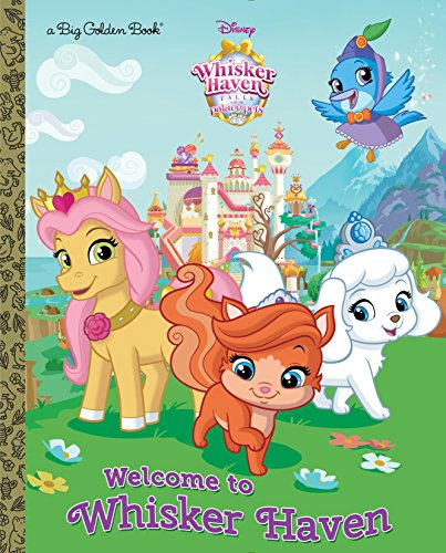 9780736434744: Welcome to Whisker Haven (Disney Palace Pets: Whisker Haven Tales) (Big Golden Book)