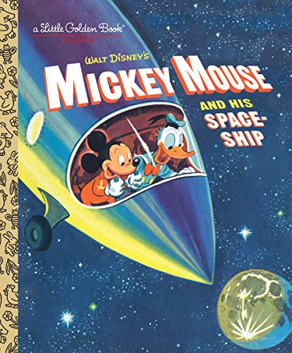 Mickey Mouse and His Spaceship (Disney: Mickey Mouse) (Little Golden Book): Jane Werner