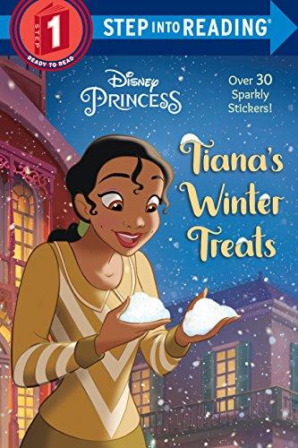 9780736438704: Tiana's Winter Treats (Disney Princess: Step Into Reading, Step 1)