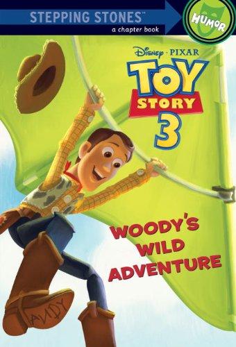 9780736480772: Woody's Wild Adventure (Disney/Pixar Toy Story 3) (A Stepping Stone Book(TM))