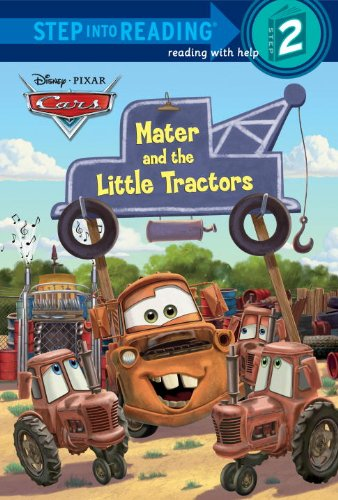 9780736481137: Mater and the Little Tractors (Disney/Pixar Cars) (Step into Reading. Step 2)