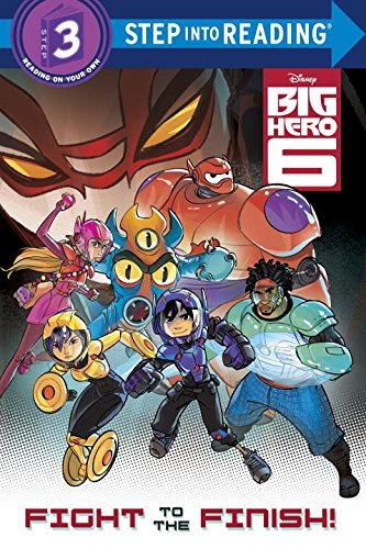 9780736481601: Fight to the Finish! (Disney Big Hero 6) (Step into Reading)