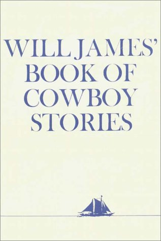 9780736604000: Will James' Book Of Cowboy Stories