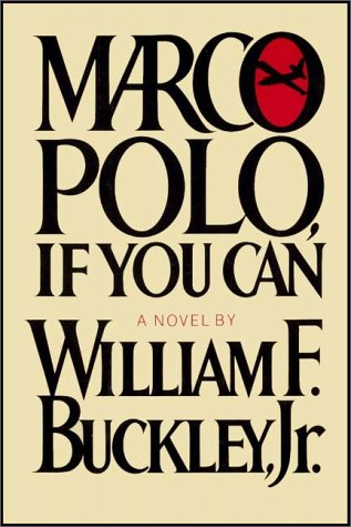 Marco Polo, If You Can: Jr., William F. Buckley