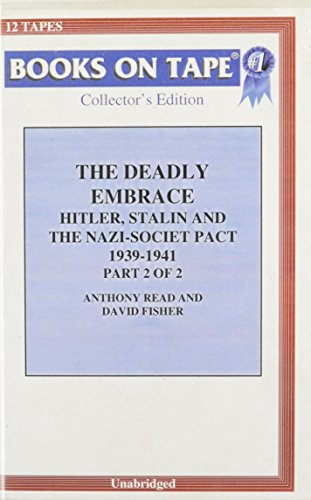 9780736617130: The Deadly Embrace: Hitler, Stalin & The Nazi-Soviet Pact 1939-1941