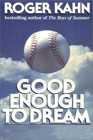 Good Enough To Dream (0736617655) by Kahn, Roger