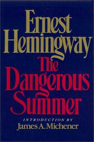 The Dangerous Summer: Hemingway, Ernest