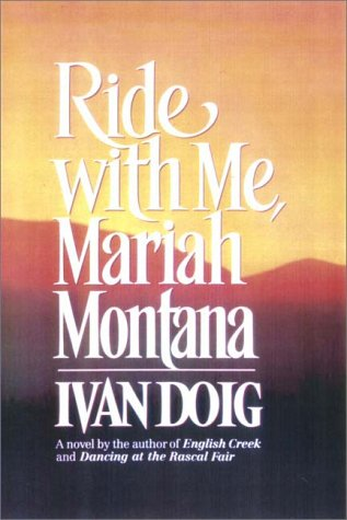 Ride With Me, Mariah Montana (0736618686) by Ivan Doig