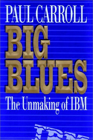9780736627146: Big Blues: The Unmaking Of IBM