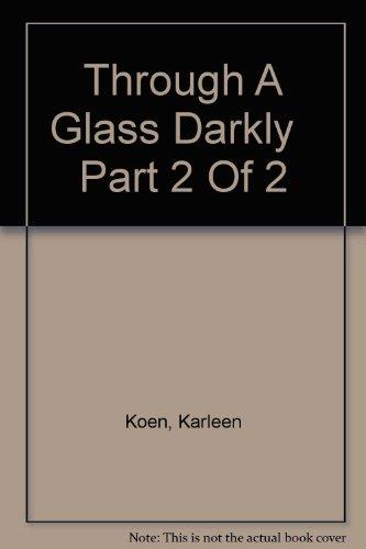 9780736627610: Through A Glass Darkly Part 2 Of 2
