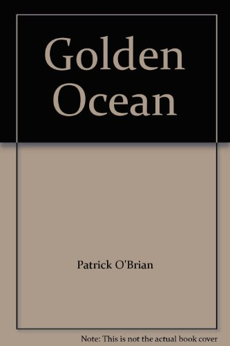 Golden Ocean (0736629122) by Patrick O'Brian