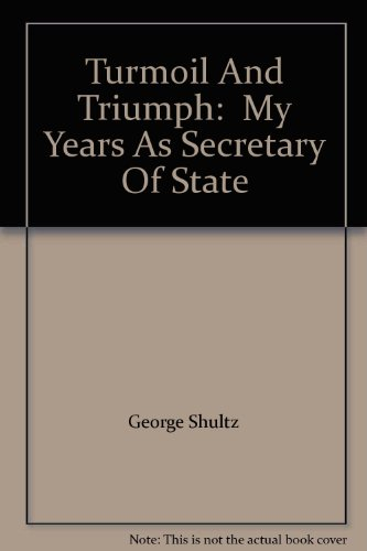 9780736630023: Turmoil And Triumph: My Years As Secretary Of State