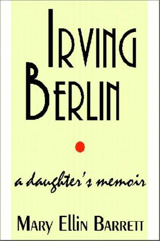 9780736630597: Irving Berlin:  A Daughter's Memoir