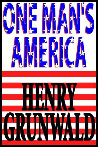One Man's America - Unabridged Audio Book on Tape: Grunwald, Henry