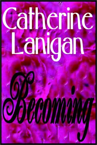 Becoming: Lanigan, Catherine