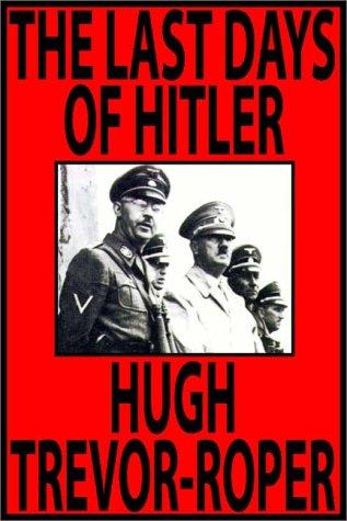 The Last Days Of Hitler (9780736640572) by Hugh Trevor-Roper