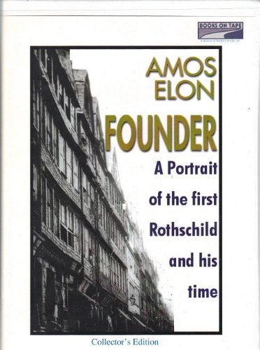 9780736644181: Founder: A Portrait of the First Rothschild & his Time
