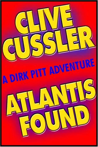 Atlantis Found (Dirk Pitt Adventure): Cussler, Clive