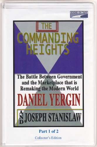 9780736648691: The Commanding Heights: The Battle Between Government and the Marketplace That Is Remaking the Modern World
