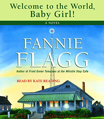 Welcome To The World, Baby Girl! (0736651551) by Fannie Flagg