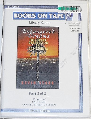 Endangered Dreams: The Great Depression in California, Part 2 (0736659773) by Kevin Starr