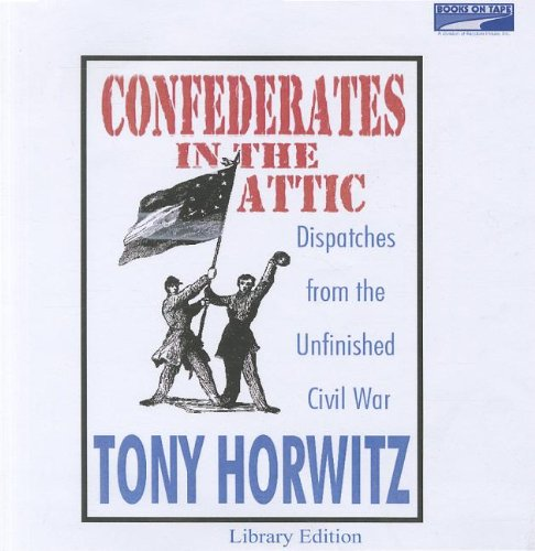 review of tony horowitzs confederates in the attic and eddy l harriss south of haunted dreams I wish i lived in a library tony horwitz - i accidentally the only one of his books that i wasn't completely sold on was confederates in the attic but blue.