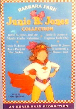 9780736666084: Junnie B. Jones Collection: Junie B. Jones And The Mushy Gushy Valentine, Junie B. Jones Is Captain Field Day, Junie B. Jones Has A Peep In Her Pocket, Junie B. Jones Is (Almost) A Flower Girl, By Barbara Park, Unabridged 2 Audio Cassettes