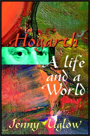 Hogarth: A Life and a World (0736667199) by Uglow, Jenny