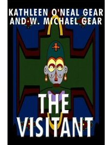 The Visitant (9780736671323) by Kathleen O'Neal Gear; W Michael Gear