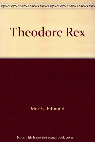 9780736684552: Theodore Rex