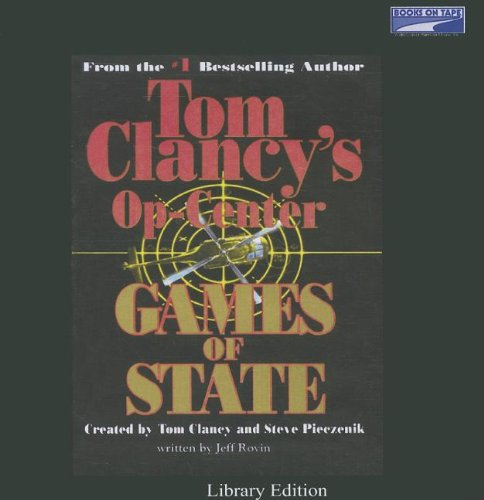 Tom Clancy's Op-Center #3 Games of State [Unabridged Library Edition CDs] (0736687157) by Tom Clancy