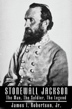 Stonewall Jackson: The Man, the Soldier, the Legend Part 3 of 3 (Part 3 of 3) (0736687424) by James I. Robertson; James I. Robertson