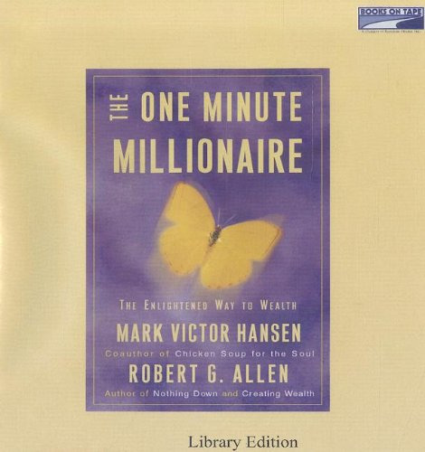 9780736688772: The One Minute Millionaire: The Enlightened Way to Wealth (Unabridged on 10 CDs)