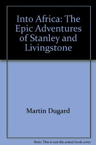 9780736689809: Into Africa: The Epic Adventures of Stanley and Livingstone