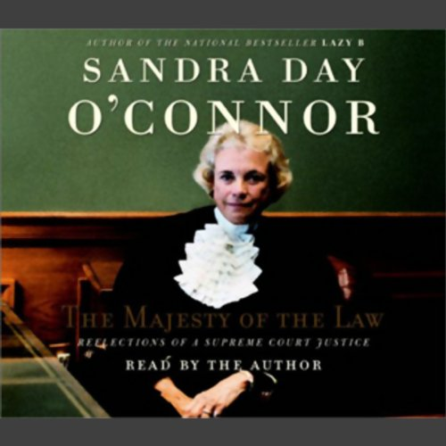 The Majesty Of The Law: Sandra Day O'Connor's Reflections of a Supreme Court Justice (0736690174) by Sandra Day O'Connor