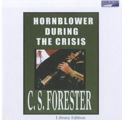 9780736691161: Hornblower During the Crisis