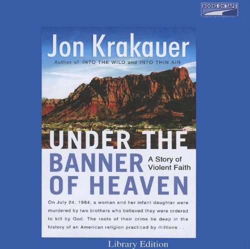 9780736695183: Under the Banner Of Heaven, Unabridged Edition