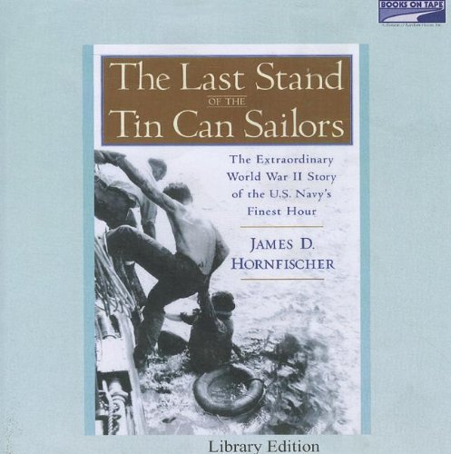 9780736697484: The Last Stand of the Tin Can Sailors: The Extraordinary World War II Story of the U.S. Navy's Finest Hour