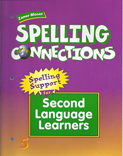 Zaner-Bloser Spelling Connections, Grade 5 Spelling Support For Second Language Learners: J. ...