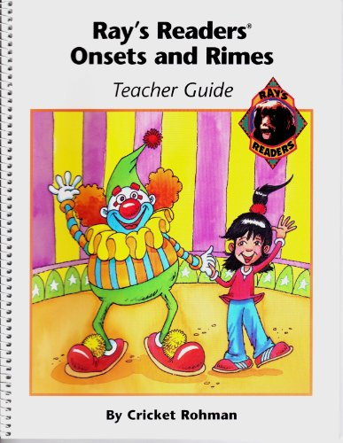 Onsets and rimes: Teacher guide (Ray's readers) (0736707751) by Cricket Rohman