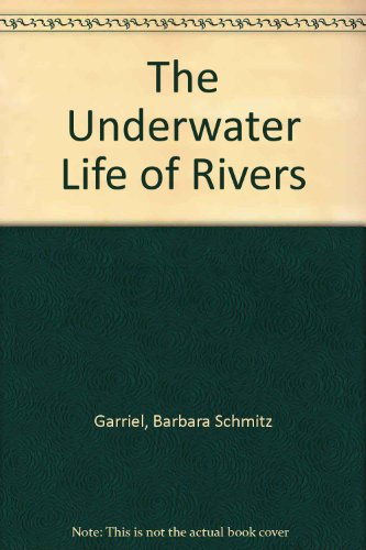 9780736717816: The Underwater Life of Rivers