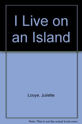I Live on an Island by Juliette: Juliette Looye