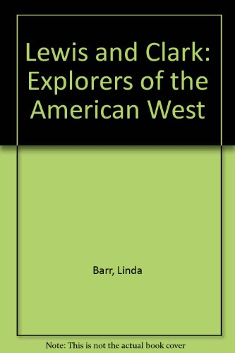 9780736720359: Lewis and Clark: Explorers of the American West