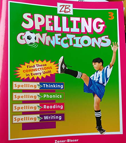 Spelling Connections: Level 3: Gentry, J. Richard, Ph.D.