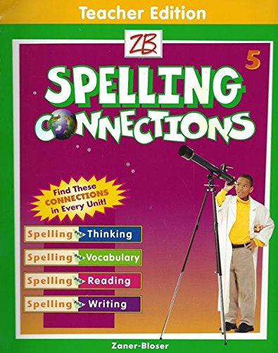 Spelling Connections, Grade 5, Teacher Edition: Bloser, Zaner