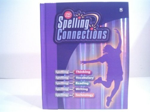 Spelling Connections: Grade 8: Ph.D. J. Richard Gentry