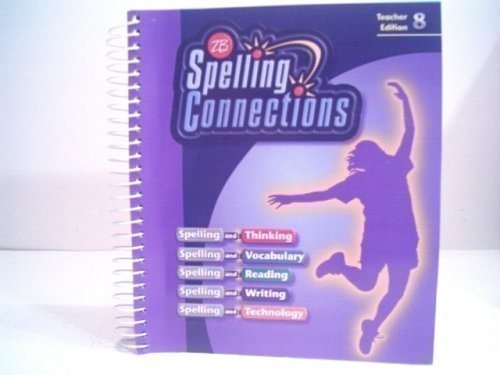 9780736747028: Zaner-Bloser: Spelling Connections, Grade 8, Teacher Edition