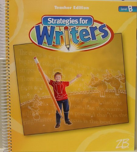 Strategies for Writers, Level B, Teacher's Edition: Crawford, Leslie