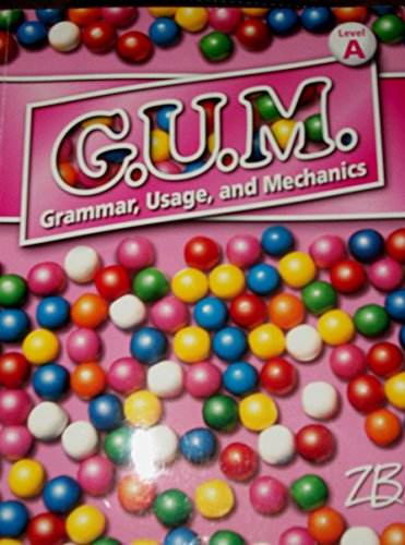 GUM Grammar, Usage and Mechanics: Bloser, Zaner