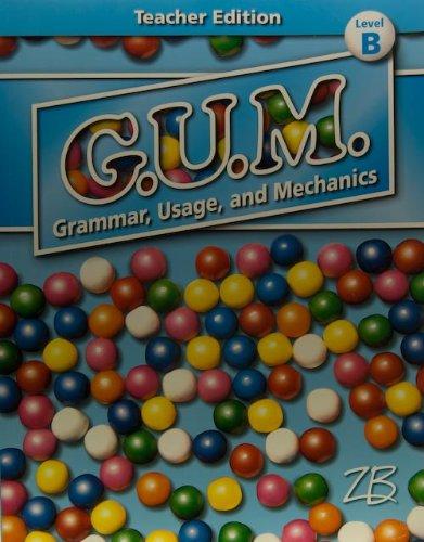 9780736757447: Teacher Edition Level B (Zaner-Bloser G.U.M. Grammar, Usage, and Mechanics)